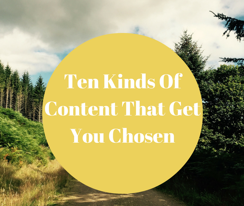 Ten Kinds Of Content That Get You Chosen